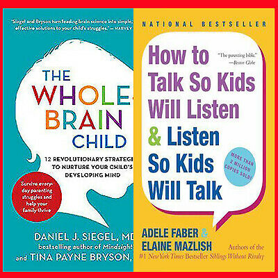 How to Talk So Kids Will Listen & Listen So Kids +The Whole Brain Child [P-D-F]