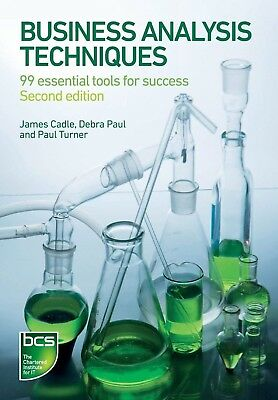 Business Analysis Techniques: 99 Essential Tools for Success PDF