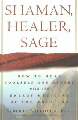 Shaman, Healer, Sage How to Heal Yourself and Others with the E... 9780609605448