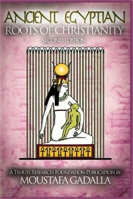 The Ancient Egyptian Roots of Christianity (Paperback or Softback)