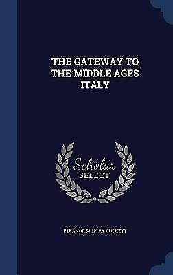 The Gateway to the Middle Ages Italy (Hardback or Cased Book)
