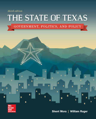 The State of Texas Government, Politics, and Policy (3rd Edition) by Mora-EB00K