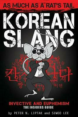 Korean Slang: As much as a Rat's Tail: Learn Korean Language and Culture through