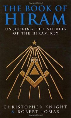 The Book Of Hiram - Unlocking The Secrets Of The Hiram Key By Christopher Knigh