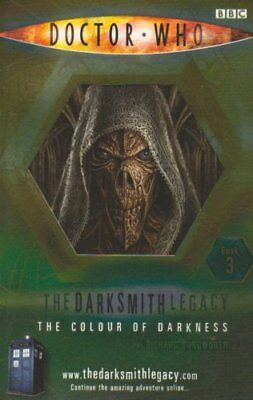 Darksmith Legacy (Dr Who the Darksmith Legacy) (Bk. 3) By Richard Dungworth