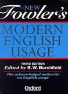 The New Fowler's Modern English Usage By R. W. Burchfield,Henry Watson Fowler