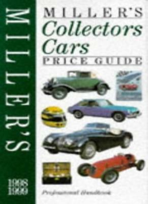 Miller's Collectors' Cars Price Guide 1998-99 (Millers Price Guides) By Judith