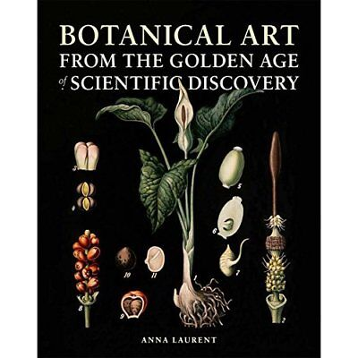 Botanical Art from the Golden Age of Scientific Discove - Hardcover NEW Laurent,