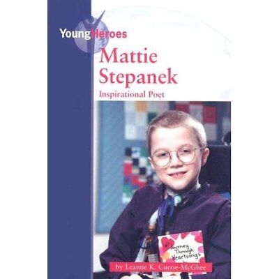 Mattie Stepanek: Inspirational Poet (Young Heroes (Kidh - Library Binding NEW Cu