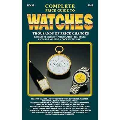 The Complete Price Guide to­Watches 2018 - Paperback NEW Gilbert, Richar 01/02/2