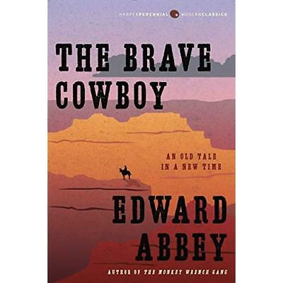 The Brave Cowboy: An Old Tale in a New Time - Paperback NEW Edward Abbey (A 2016