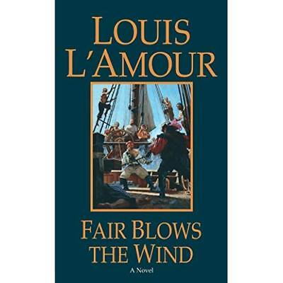 Fair Blows the Wind - Paperback NEW L'Amour, Louis 1999-05-31