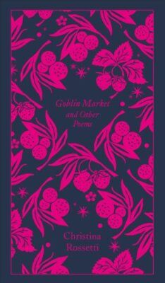 Goblin Market and Other Poems by Christina G. Rossetti (Hardback, 2017)