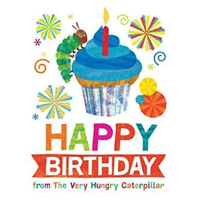 Happy Birthday from the Very Hungry Caterpillar Carle, Eric/ Carle, Eric (Illust