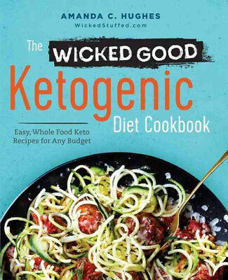 The Wicked Good Ketogenic Diet Cookbook: Easy, Whole Food Keto Recipes (PDF)