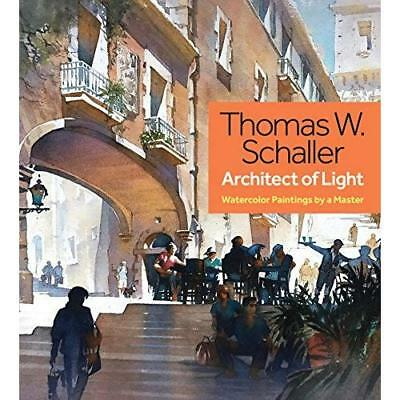 Thomas W. Schaller, Architect of Light - Hardcover NEW Schaller, Thoma 28/09/201