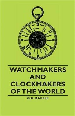 Watchmakers and Clockmakers of the World (Paperback or Softback)