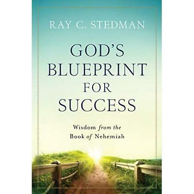 God's Blueprint for Success: Wisdom from the Book of Nehemiah Stedman, Ray C./ D