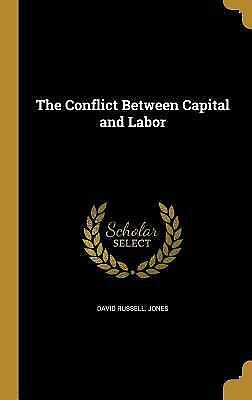The Conflict Between Capital and Labor (Hardback or Cased Book)