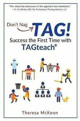 Don't Nag...TAG! Success the First Time with TAGteach 9781732097520 | Brand New
