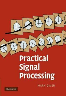 Practical Signal Processing by Mark Owen 9781107411821 (Paperback, 2012)