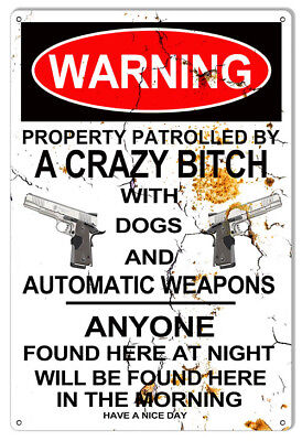Warning Crazy Bitch With Dogs No Trespassing Metal Sign 12x18