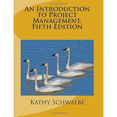 An Introduction to Project Management, Fifth Edition: With a Brief Guide to Micr