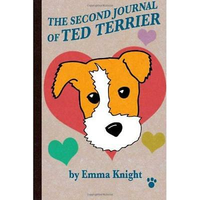 The Second Journal of Ted Terrier: The Continuing Life and Passions of Ted Terri