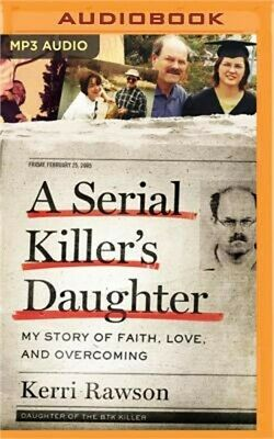 A Serial Killer's Daughter: My Story of Faith, Love, and Overcoming (MP3)