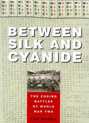 Between silk and Cyanide By Leo Marks. 9780002559447