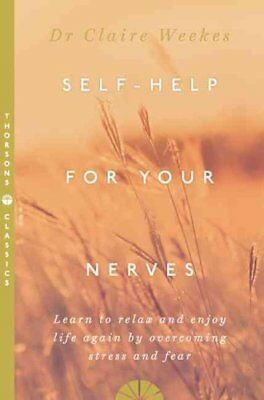 Self-Help for Your Nerves Learn to Relax and Enjoy Life Again b... 9780722531556