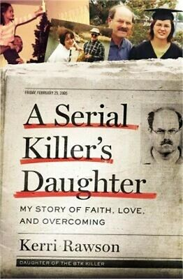A Serial Killer's Daughter: My Story of Faith, Love, and Overcoming (Hardback or