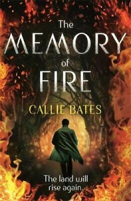 The Memory of Fire The Waking Land Book II by Callie Bates 9781473638822