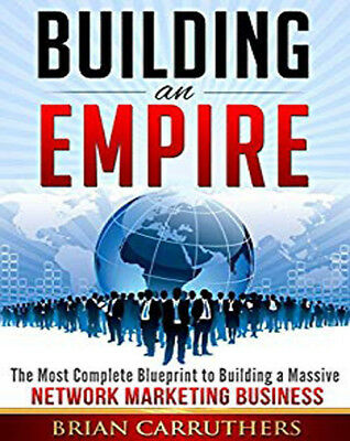 BUILDING AN EMPIRE: MOST COMPLETE BLUEPRINT TO BUILDING A MASSIVE By Brian Mint