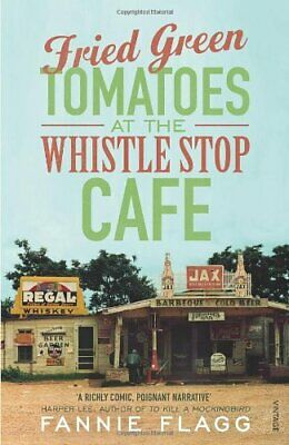 Fried Green Tomatoes At The Whistle Stop Cafe By Flagg Fannie