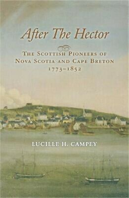 After the Hector: The Scottish Pioneers of Nova Scotia and Cape Breton 1773-1852