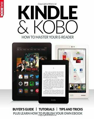 Kindle & Kobo: How to Master your e-reader MagBook