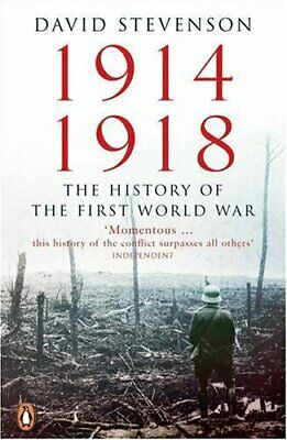 1914-1918: The History of the First World War By David Stevenson