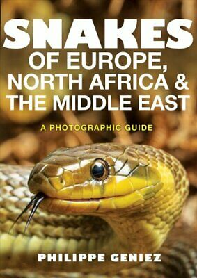 Snakes of Europe, North Africa and the Middle East A Photograph... 9780691172392