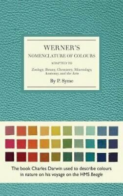 Werner's Nomenclature of Colours Adapted to Zoology, Botany, Ch... 9780565094454