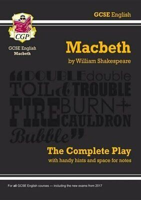 Grade 9-1 GCSE English Macbeth - The Complete Play (CGP GCSE English 9-1 Rev.)