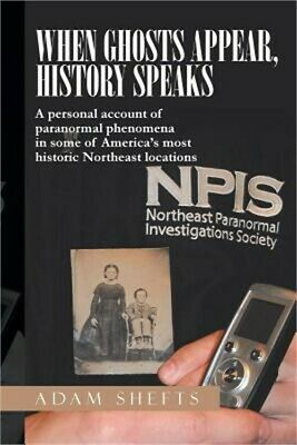 When Ghosts Appear, History Speaks: A Personal Account of Paranormal Phenomena i