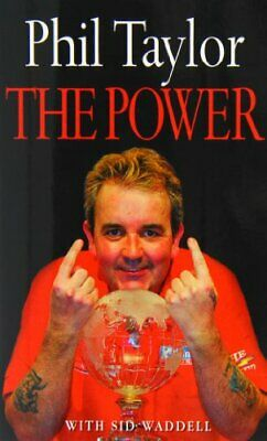 The Power: My Autobiography-Phil Taylor, Sid Waddell
