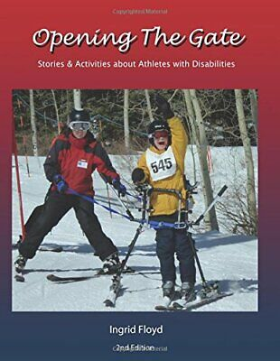 Opening the Gate: Stories & Activities about Athletes with Disabilities: Volu.