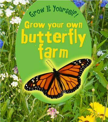 Grow Your Own Butterfly Farm (Grow It Yourself!)-John Malam