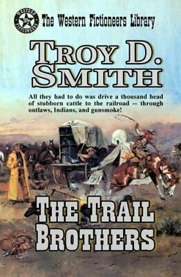 The Trail Brothers-Troy D. Smith