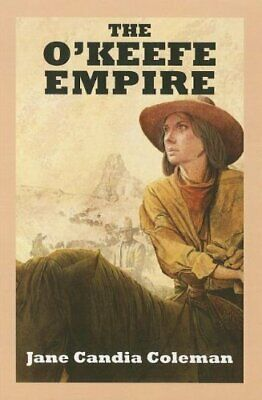The O'Keefe Empire-Jane Candia Coleman, 9780753191392