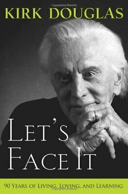 Let's Face it: 90 Years of Living, Loving, and Learning-Kirk D ..9780470084694