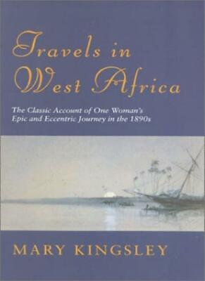 Travels In West Africa: Kingsley : Travels In West Africa (Great Voyagers)-Mary
