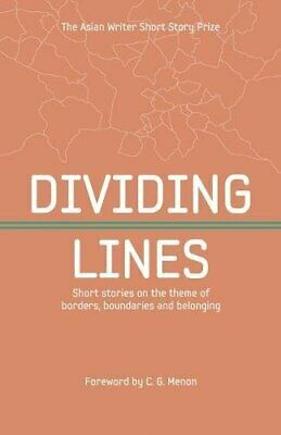 Dividing Lines: Short Stories on the Theme of Borders, Boundaries and Belongi.
